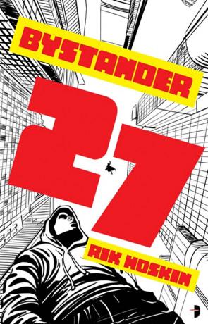 Bystander 27, a novel by Rik Hoskin