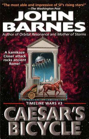 Caesars Bicycle, a novel by John Barnes