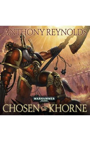 Chosen of Khorne, a novel by Anthony Reynolds