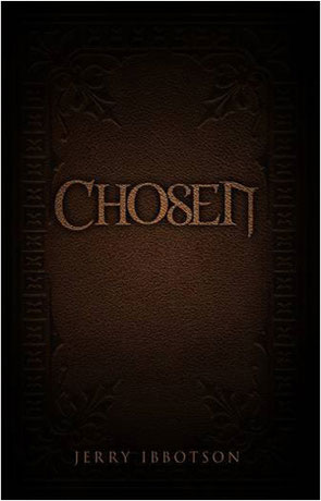 Chosen, a novel by Jerry Ibbotson