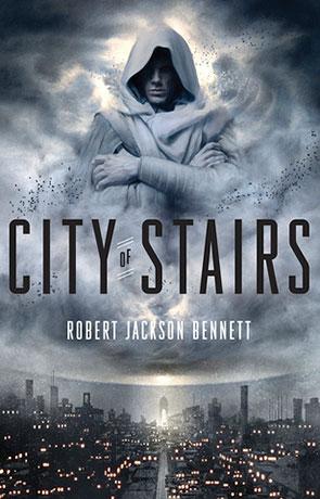 City of Stairs, a novel by Robert Jackson Bennett