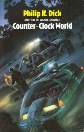 Counter Clock World, a novel by Philip K Dick