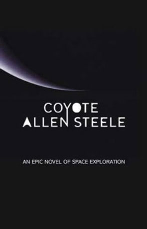 Coyote, a novel by Allen Steele