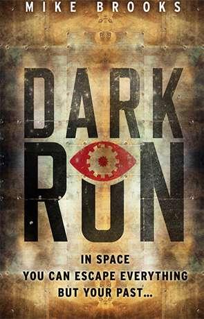 Dark Run, a novel by Mike Brooks