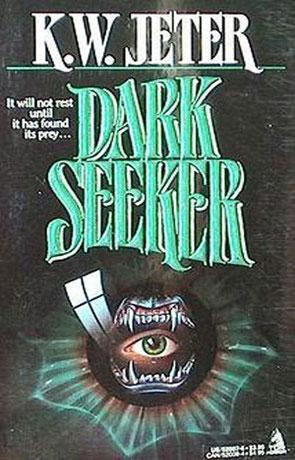 Dark Seeker, a novel by K W Jeter