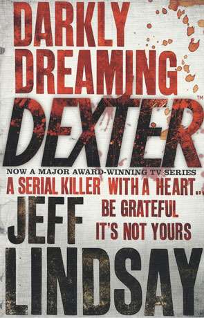 Darkly Dreaming Dexter, a novel by Jeff Lindsay