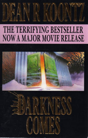 Darkness Comes, a novel by Dean Koontz