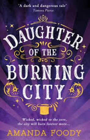 Daughter of the Burning City, a novel by Amanda Foody