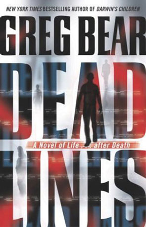 Dead Lines, a novel by Greg Bear