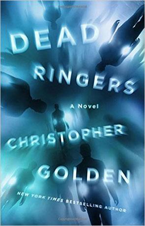 Dead Ringers, a novel by Christopher Golden