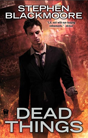 Dead Things, a novel by Stephen Blackmoore
