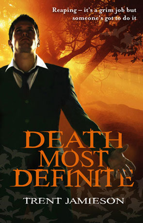 Death Most Definite, a novel by Trent Jamieson