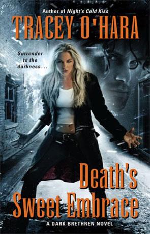 Deaths Sweet Embrace, a novel by Tracey O Hara