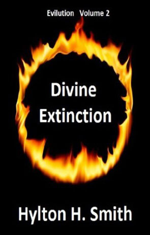 Divine Extinction, a novel by Hylton H Smith