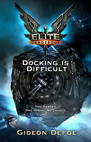 Elite - Docking is Difficult, a novel by Gideon Defoe
