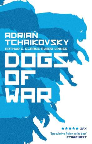 Dogs of War, a novel by Adrian Tchaikovsky