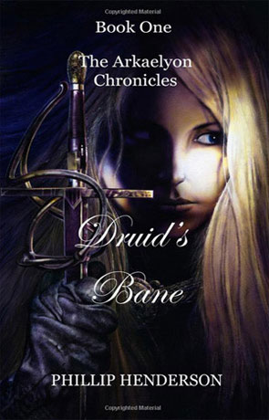 Druid's Bane, a novel by Phillip Henderson