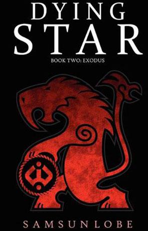 Dying Star: Exodus, a novel by Samsun Lobe