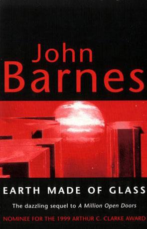 Earth Made of Glass, a novel by John Barnes