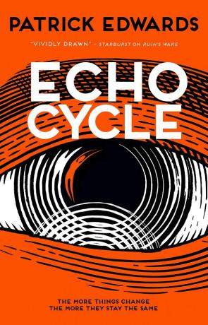 Echo Cycle, a novel by Patrick Edwards
