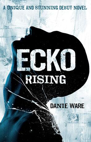 Ecko Rising, a novel by Danie Ware