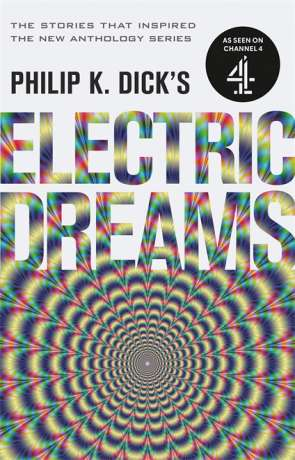 Electric Dreams, a novel by Philip K Dick