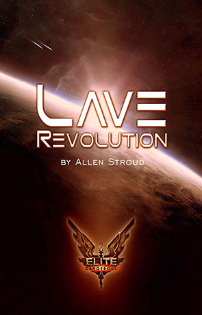 Elite: Lave Revolution, a novel by Allen Stroud