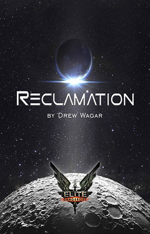 Elite - Reclamation, a novel by Drew Wagar