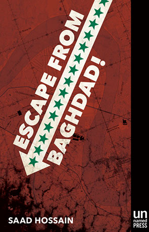 Escape from Bagdad!, a novel by Saad Hossain