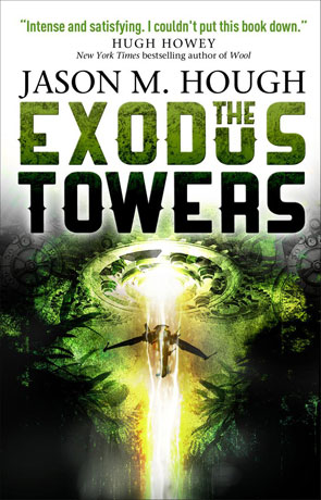 The Exodus Towers, a novel by Jason M Hough