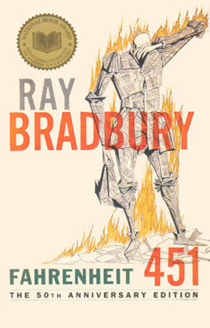 Fahrenheit 451, a novel by Ray Bradbury