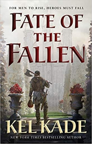 Fate of the fallen, a novel by Kel Kade