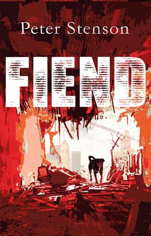 Fiend, a novel by Peter Stenson