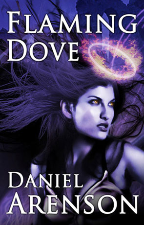 Flaming Dove, a novel by Daniel Arenson