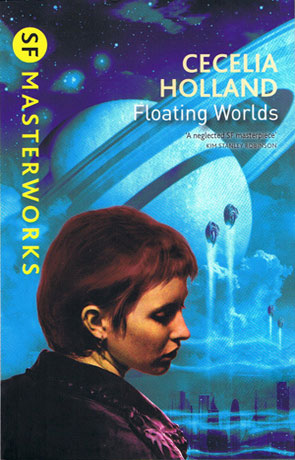 Floating Worlds, a novel by Cecelia Holland