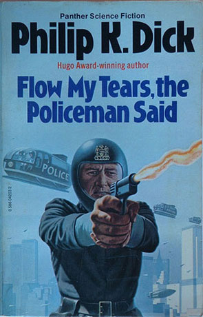 Flow my tears, the policeman said, a novel by Philip K Dick