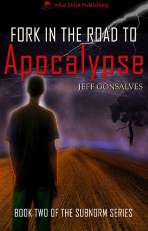 Fork in the Road to Apocalypse, a novel by Jeff Gonsalves