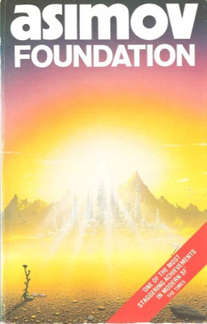 Foundation, a novel by Isaac Asimov
