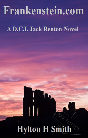 Frankenstein.com, a novel by Hylton H Smith