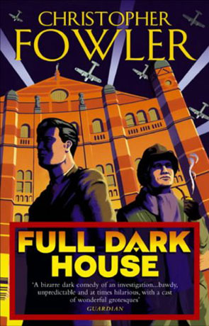 Full Dark House, a novel by Christopher Fowler
