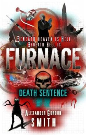Furnace: Death Sentence, a novel by Alexander Gordon Smith