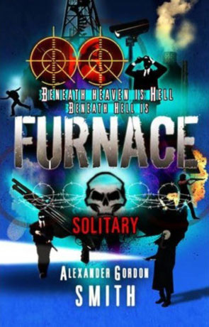 Furnace: Solitary, a novel by Alexander Gordon Smith