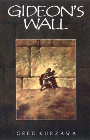 Gideon's Wall, a novel by Greg Kurzawa