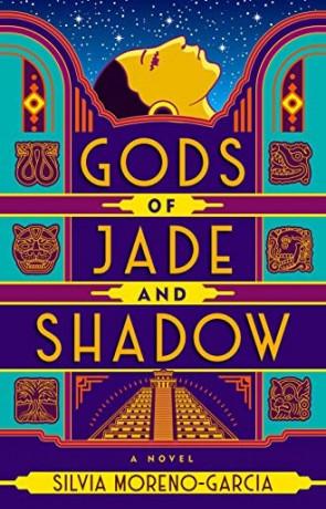 Gods of Jade and Shadow, a novel by Silvia Moreno-Garcia