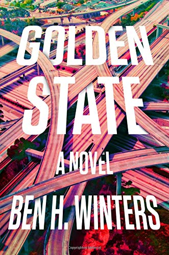 Golden State, a novel by Ben Winters
