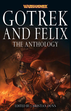 Gotrek and Felix - The Anthology, a novel by Christian Dunn