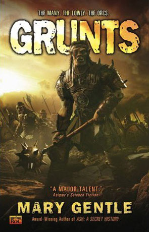 Grunts!, a novel by Mary Gentle