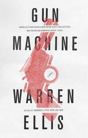 Gun Machine, a novel by Warren Ellis