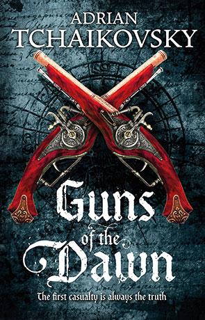 Guns of the Dawn, a novel by Adrian Tchaikovsky