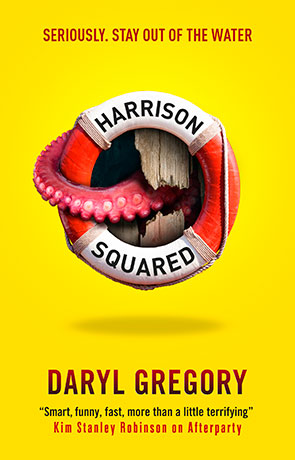 Harrison Squared, a novel by Daryl Gregory